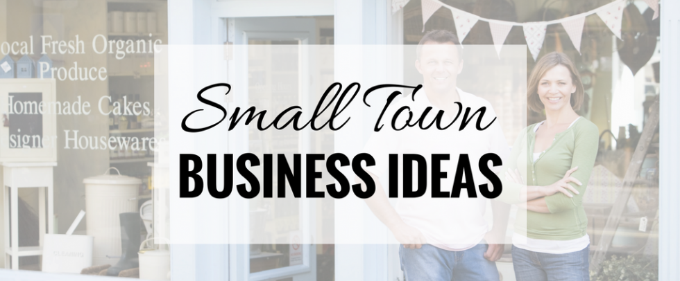 small town business ideas hirerush blog