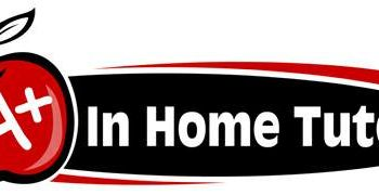 A+ IN HOME TUTORS Affordable Tutoring available