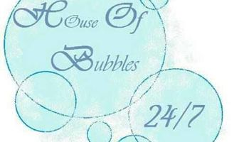 House of Bubbles! 24 hour maid services!