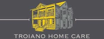 Troiano Home Care. Quality Home Improvement. Work at a Fair Price!