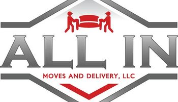 WHY PAY $100/ HOUR OR MORE?! Call ALL IN Moves and Delivery LL!
