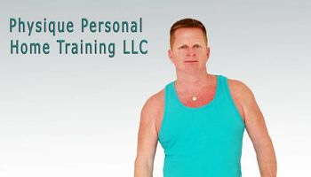Physique Personal Home Training/ Nutrition LLC