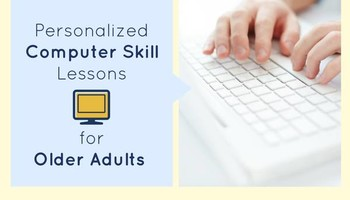 Computer Skill Lessons for Older Adults/ Senior Citizens