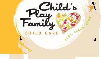 CHILD'S PLAY FAMILY CHILDCARE