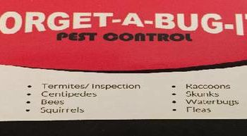 LOW PRICE EXTERMINATOR - FORGET-A-BUG-IT PEST CONTROL