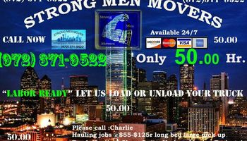 Strong Men Moving Hauling Company 50 .00 EACH HR.