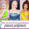 Enchanted Mirror Princess Performers