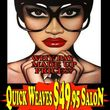 Quick weaves $49.95 salon the best for less