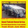 Disposal Services for Misc Junk-Brush-Trash-Construction...